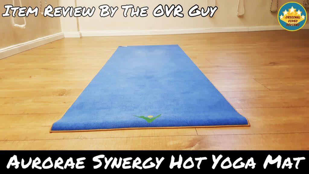 6bfe48a7c6 Aurorae Synergy Hot Yoga Mat (Review) - Original Video Reviews